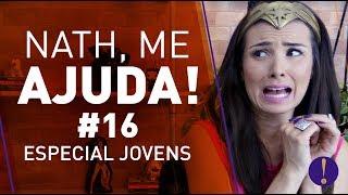 Nath me ajuda #16 - ESPECIAL JOVENS COM POUCA GRANA