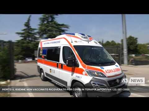 MORTO IL 65ENNE NON VACCINATO RICOVERATO PER COVID IN TERAPIA INTENSIVA | 22/07/2021