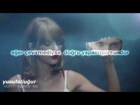 Taylor Swift - Don't Blame Me (Türkçe Çeviri)