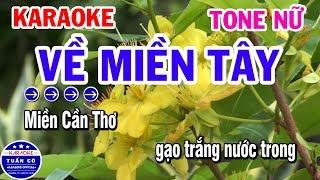 Karaoke Về Miền Tây | Nhạc Sống Cha Cha Tone Nữ | Karaoke Tuấn Cò