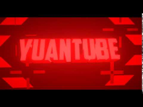 INTRO for Yuan Tube (Give me credit please!)