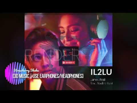 James Reid -  IL2LU ft. Nadine Lustre [3D Music | Use Earphones/Headphones]
