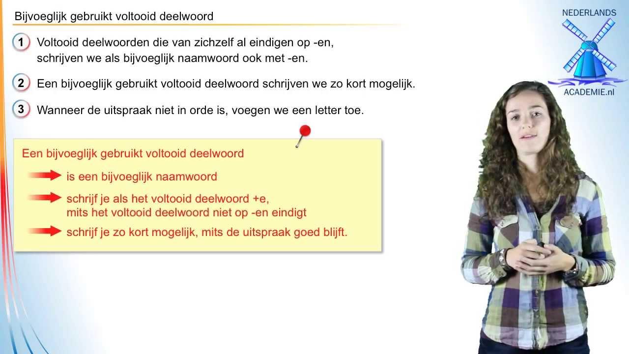 Werkwoordspelling - bijvoeglijk gebruikt voltooid deelwoord -  NederlandsAcademie