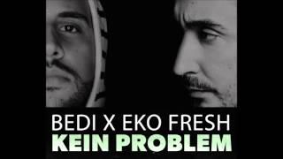 Bedi feat. Eko Fresh ►KEIN PROBLEM◄ (prod. Cizzah)
