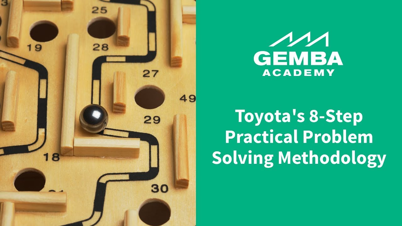Toyota's 8 Step Practical Problem Solving Methodology Overview