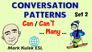 Conversation Patterns | Set 2 | Many | Can/Can