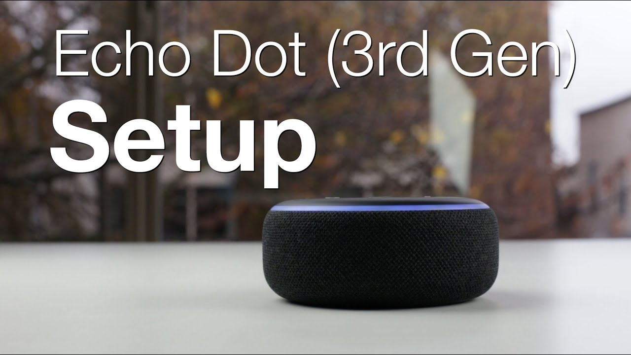 Amazon Echo Dot 3rd Generation Setup