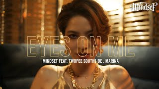 Eyes On Me - Mindset feat. TWOPEE Southside, MARINA [Official MV]