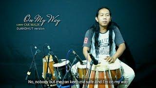 Download lagu ALAN WALKER ON MY WAY cover DJANDHUT cak MALIK