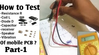 PART 1-Testing of all component( resistant-coil-diode-capicitor-reciever-speaker-vibration)of PCB ?