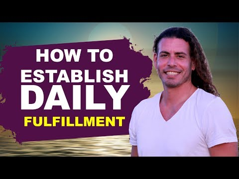 How To Establish True Daily Fulfillment