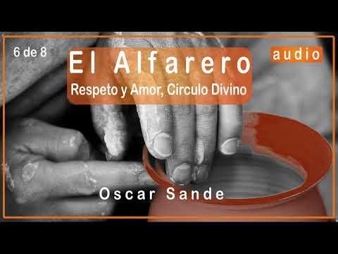 El Alfarero: Respeto y Amor, Círculo Divino - Oscar Sande (6d8)