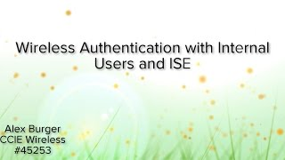 Wireless 802 1x Configuration with Internal Users in ISE