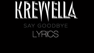 Krewella – Say Goodbye (Lyrics)