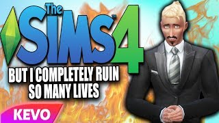 Sims 4 but I completely ruin so many lives