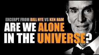 Bill Nye: Are We Alone in the Universe?