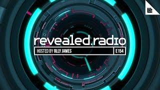 Revealed Radio 154 - Olly James 2017 Video