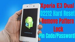 xpera E3 Dual D2212 Hard Reset Remove/Pattern Pin Code 1000 Working