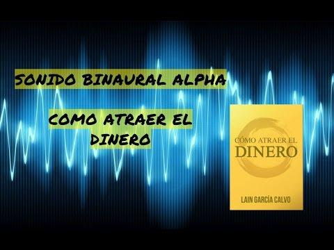 Sonido binaural alpha c mo atraer el dinero youtube - Como atraer el dinero ...