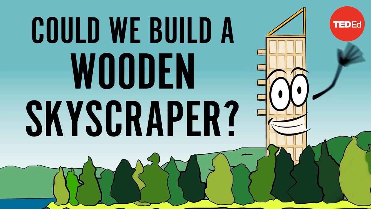 Could we build a wooden skyscraper? - Stefan Al