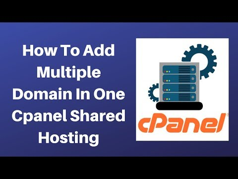 How To Add Multiple Domain In One Cpanel Shared Hosting