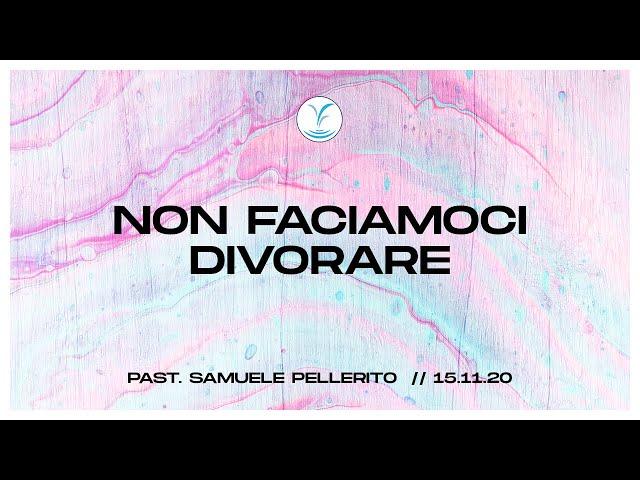 Non facciamoci divorare - Past. Samuele Pellerito | 15.11.20 #SundayService