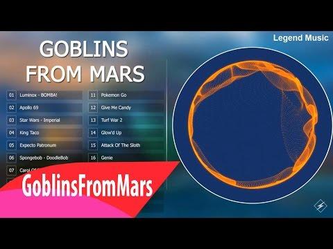Best Of Goblins From Mars 👽 Top 30 Songs Of Goblins From Mars 👽 Goblins From Mars Collection