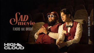 F.HERO Ft. BRIGHT VACHIRAWIT (Prod. By NINO) - Sad Movie [Official MV]