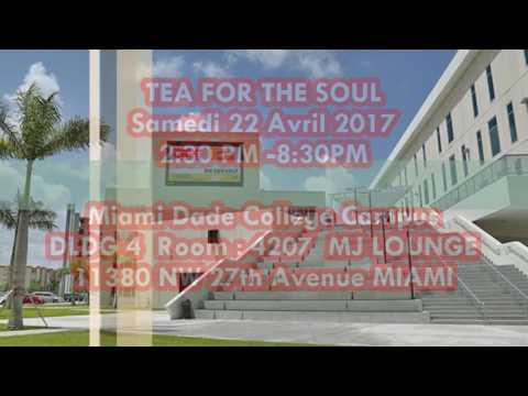 TEA FOR THE SOUL : SAMEDI 22 AVRIL 2017 @ MIAMI DADE COLLEGE CAMPUS