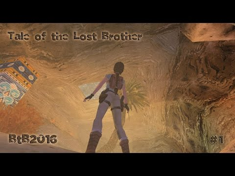 BtB2016  The Tale of the Lost Brother  Chapter 01: Meeting old friends