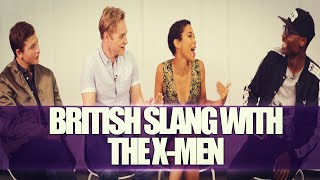 BRITISH SLANG W/ THE X-MEN