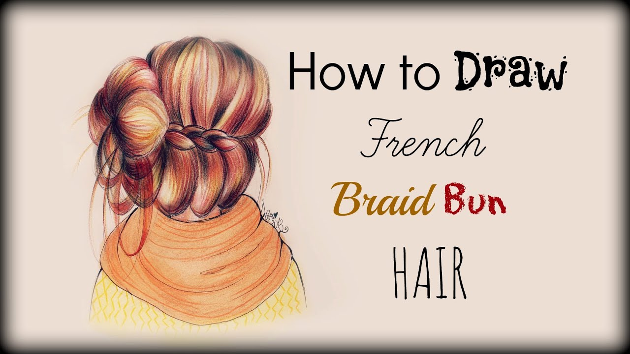 Drawing Tutorial How To Draw And Color French Braid Bun Hair