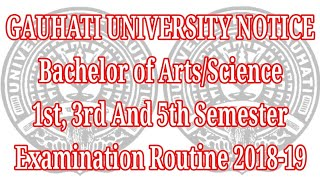 Bachelor of Arts/Science Examination Routine 2018-19 / Gauhati University / TDC Semester Routine