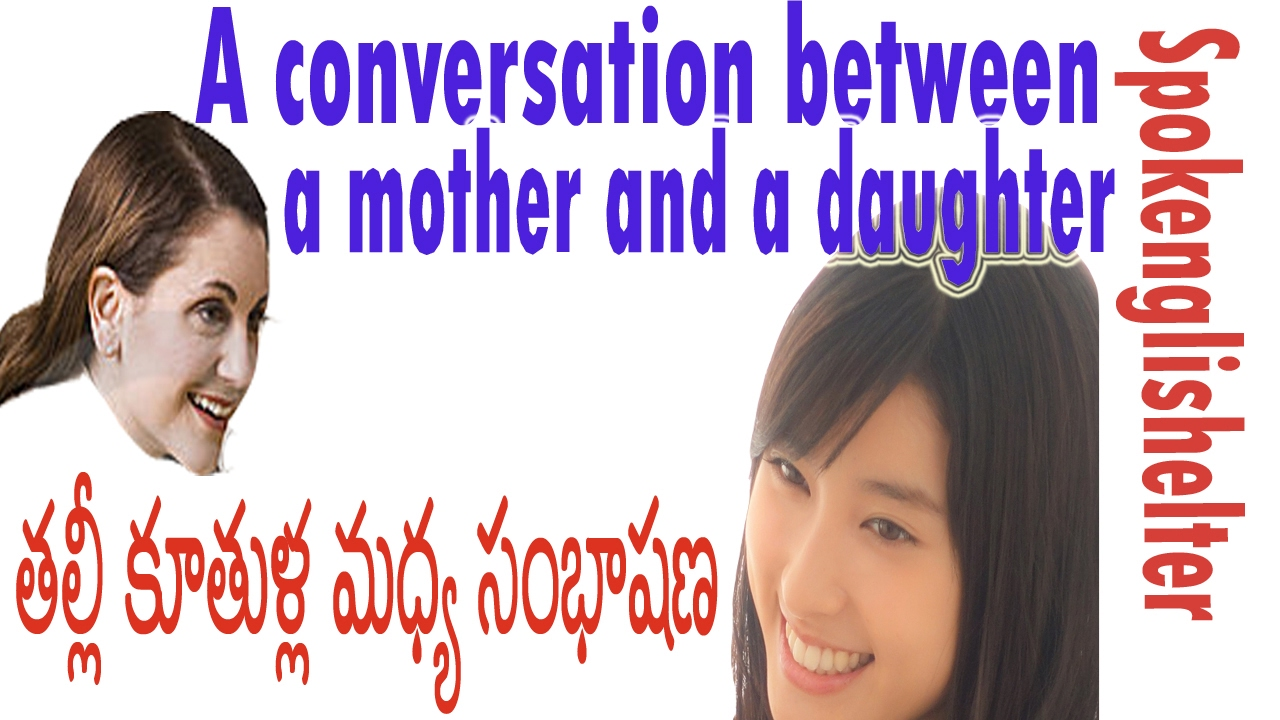 A conversation between a mother and a daughter