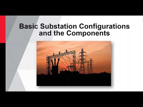 Webinar - Substation The Basics Of A Substation Configuration And Its Components