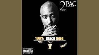 2Pac - 100% Black Gold (Full Album) (Unreleased) (Updated)