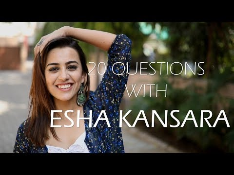 20 Questions With Esha Kansara