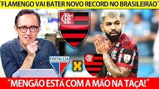 FORTALEZA X FLAMENGO | MENGÃO PODE BATER NOVO RECORD NO BRASILEIRÃO ! SEGUE O LÍDER