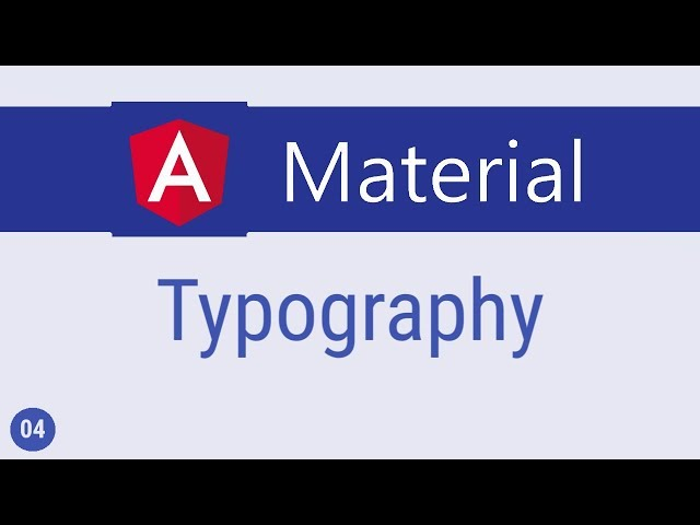 Angular Material Tutorial - 4 - Typography