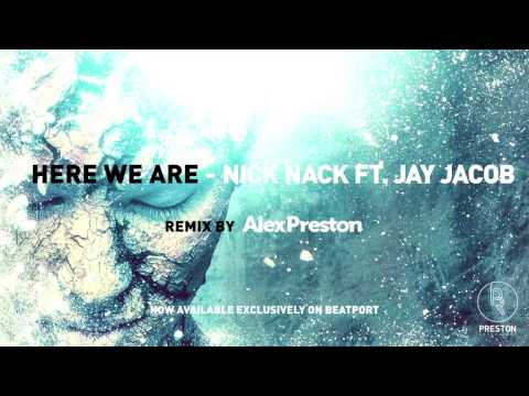 Here We Are (Alex Preston Remix) - NickNack ft. Jay Jacob