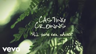 Watch Casting Crowns All Youve Ever Wanted video