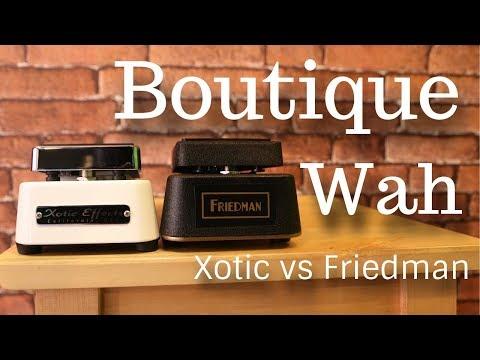 BOUTIQUE WAH SHOOTOUT: Friedman Gold 72 Wah vs Xotic Wah