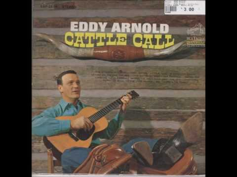 Eddy Arnold Cattle Call Youtube