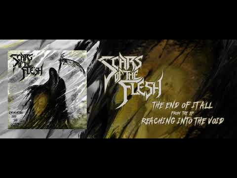 SCARS OF THE FLESH  - REACHING INTO THE VOID (OFFICIAL EP PREMIERE 2020)