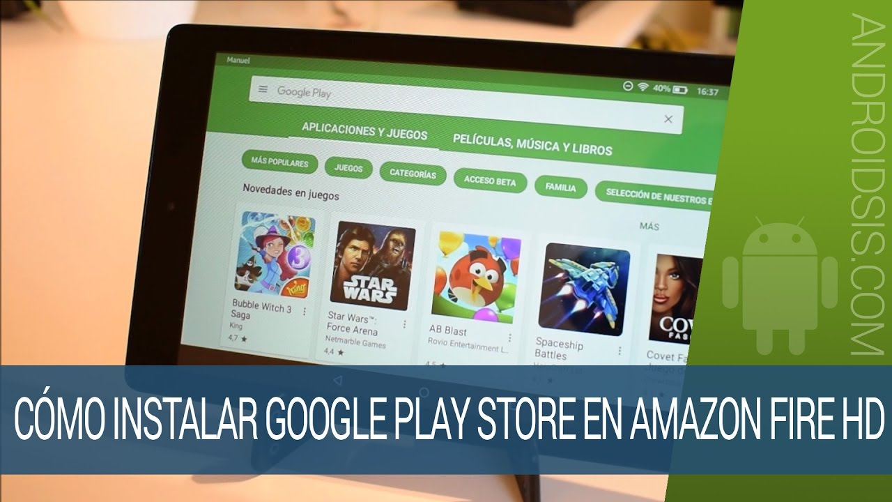 Como Instalar La Google Play Store En Cualquier Amazon Fire Hd Sin