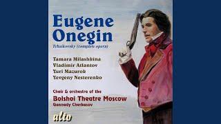 "Eugene Onegin, Op. 24: Act One: Scene I, No. 7: Closing Scene ""A vot I vi! Kuda zhe delas Tanya?"""