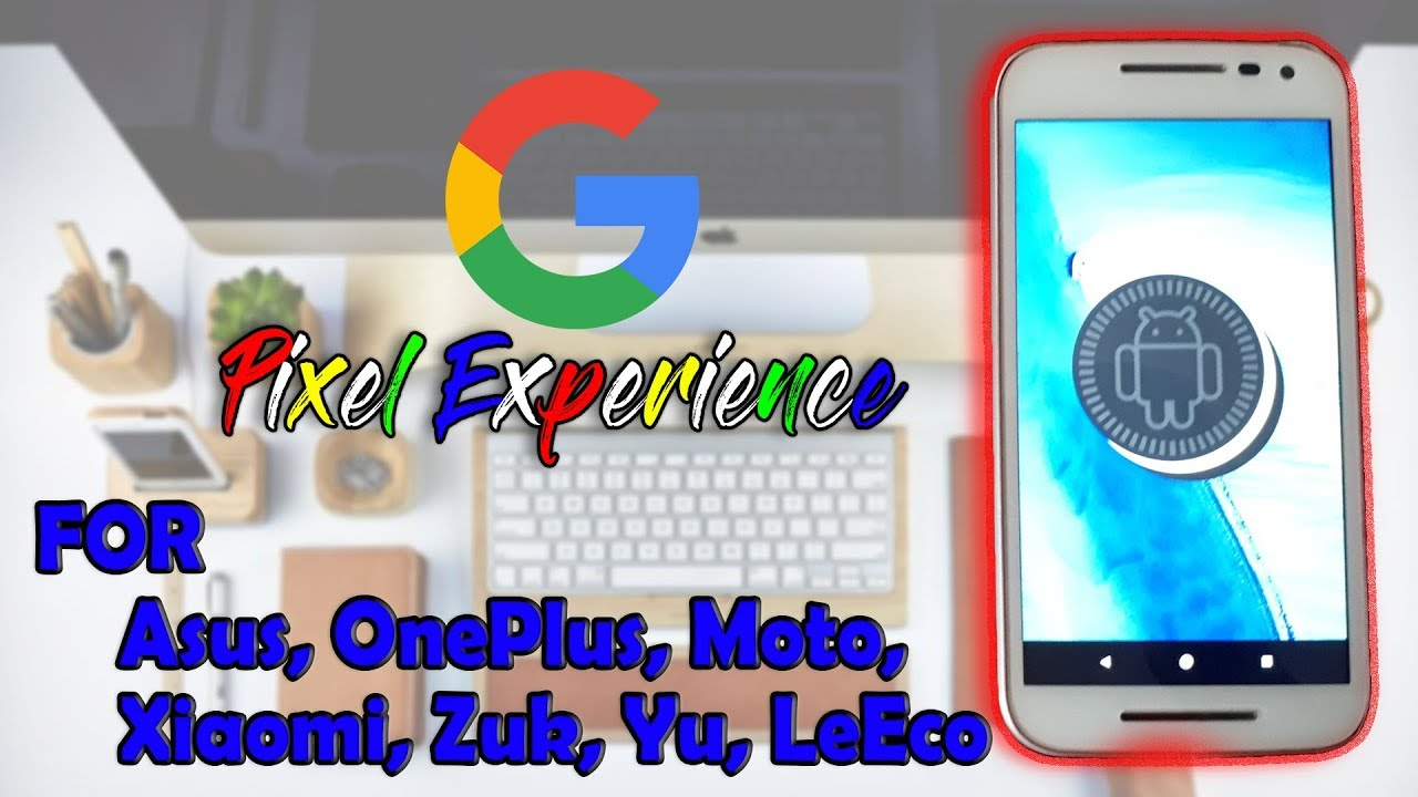 PixelExperience Rom - Best Android 8 1 for Moto G3 and G3 turbo