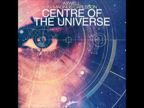 Axwell - Center Of The Universe (Original Extended Mix)