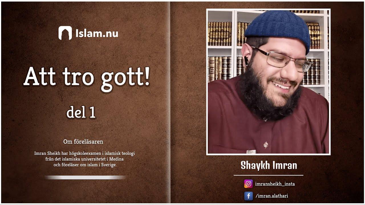 Att tro gott | del 1 | Shaykh Imran