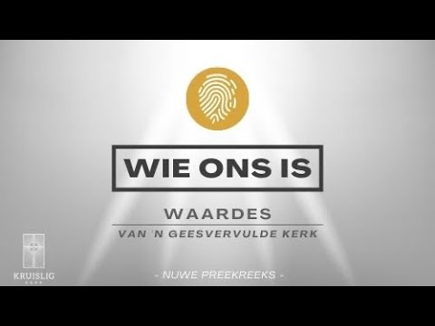2021.08.22 - Wie Ons Is: Waarde #2 Gemeenskap - Waldo Kruger